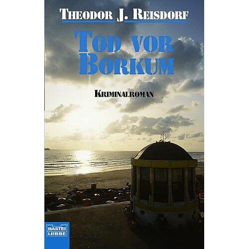 Reisdorf, Theodor J. - Tod vor Borkum: Kriminalroman - Preis vom 17.06.2021 04:48:08 h