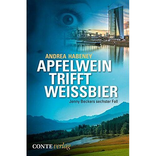 Andrea Habeney - Apfelwein trifft Weissbier: Jenny Beckers sechster Fall (Jenny Becker Krimi) - Preis vom 15.06.2021 04:47:52 h