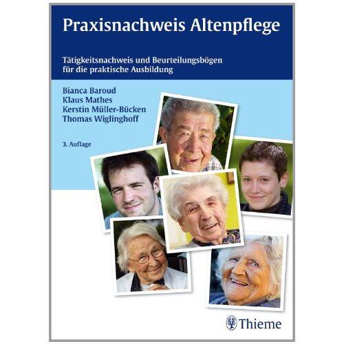 Bianca Baroud - Praxisnachweis Altenpflege: Tätigkeitsnachweis und Beurteilungheft für die praktische Ausbildung - Preis vom 18.06.2021 04:47:54 h