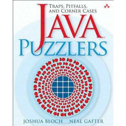Joshua Bloch - Java Puzzlers: Traps, Pitfalls, and Corner Cases - Preis vom 23.07.2021 04:48:01 h