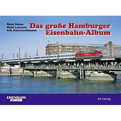 René Haase - Das große Hamburger Eisenbahn-Album - Preis vom 11.10.2021 04:51:43 h
