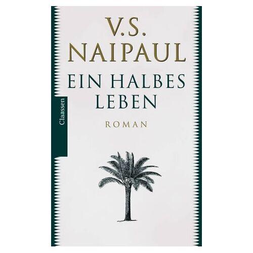 V.S. Naipaul - Ein halbes Leben - Preis vom 17.05.2021 04:44:08 h