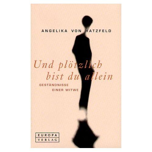 Hatzfeld, Angelika von - Und plötzlich bist Du allein. Leben nach dem Tod des Partners - Preis vom 19.06.2021 04:48:54 h