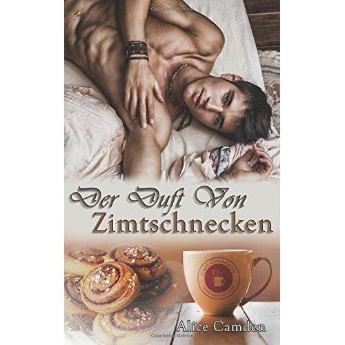 Alice Camden - Der Duft von Zimtschnecken - Preis vom 13.06.2021 04:45:58 h