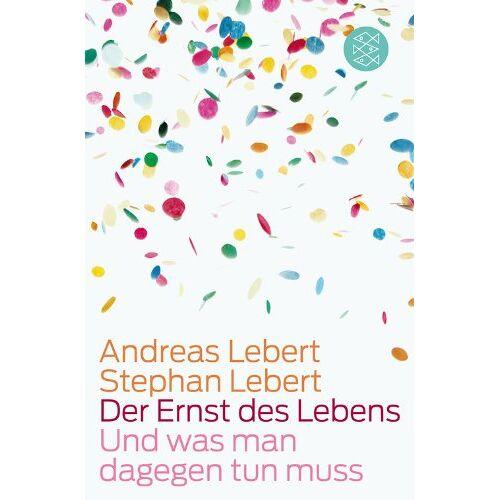 Andreas Lebert - Der Ernst des Lebens: Und was man dagegen tun muss - Preis vom 14.06.2021 04:47:09 h