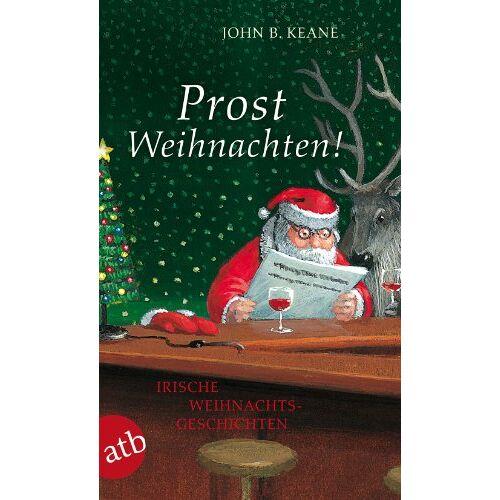 Keane, John B. - Prost Weihnachten!: Irische Weihnachtsgeschichten - Preis vom 28.09.2021 05:01:49 h