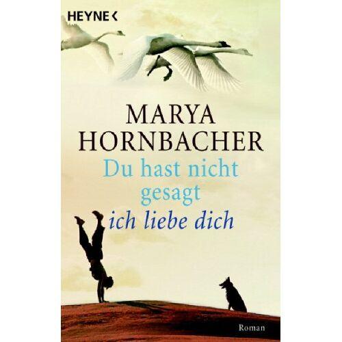 Marya Hornbacher - Du hast nicht gesagt, ich liebe dich. - Preis vom 17.05.2021 04:44:08 h