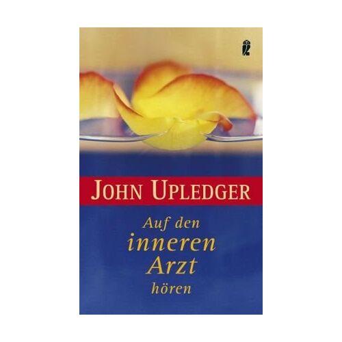 Upledger, John E. - Auf den inneren Arzt hören: Eine Einführung in die Craniosacral-Arbeit - Preis vom 01.08.2021 04:46:09 h