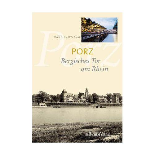 Frank Schwalm - Porz. Bergisches Tor am Rhein - Preis vom 09.06.2021 04:47:15 h