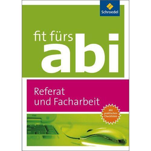 Karlheinz Uhlenbrock - Fit fürs Abi: Referat und Facharbeit - Preis vom 22.06.2021 04:48:15 h
