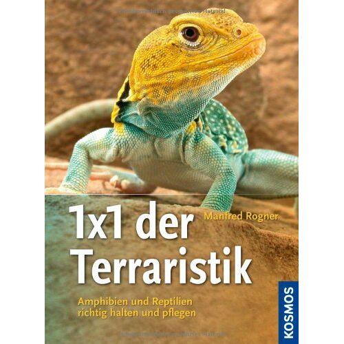 Manfred Rogner - 1x1 der Terraristik: Amphibien und Reptilien richtig halten und pflegen - Preis vom 14.06.2021 04:47:09 h