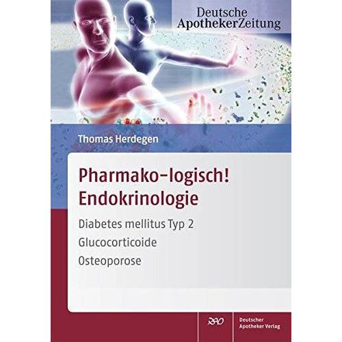 Thomas Herdegen - Pharmako-logisch! Endokrinologie: Diabetes mellitus Typ 2 - Glucocorticoide - Osteoporose - Preis vom 09.06.2021 04:47:15 h