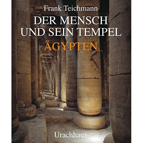 Frank Teichmann - Der Mensch und sein Tempel: Ägypten - Preis vom 18.06.2021 04:47:54 h