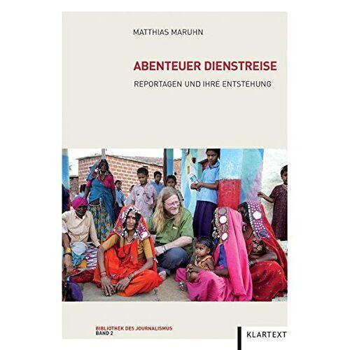 Matthias Maruhn - Abenteuer Dienstreise: Reportagen und ihre Entstehung (Bibliothek des Journalismus) - Preis vom 17.06.2021 04:48:08 h