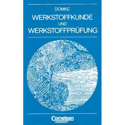 Wilhelm Domke - Werkstoffkunde und Werkstoffprüfung - Preis vom 11.06.2021 04:46:58 h