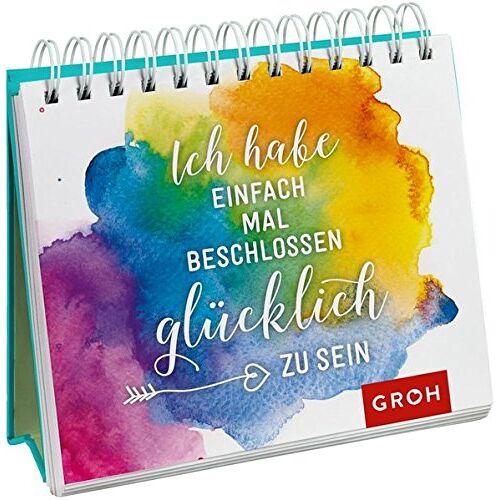 Joachim Groh - Ich habe einfach mal beschlossen, glücklich zu sein - Preis vom 19.06.2021 04:48:54 h