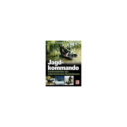 Wolfdieter Hufnagl - Jagdkommando. Sondereinheiten des österreichischen Bundesheeres - Preis vom 21.06.2021 04:48:19 h