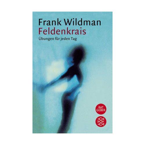Frank Wildman - Feldenkrais: Übungen für jeden Tag - Preis vom 15.10.2021 04:56:39 h