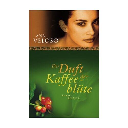 Ana Veloso - Der Duft der Kaffeeblüte: Roman - Preis vom 17.06.2021 04:48:08 h