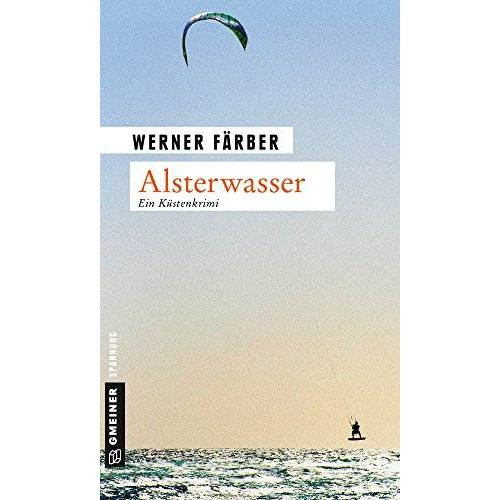 Werner Färber - Alsterwasser: Genusskrimi (Kriminalromane im GMEINER-Verlag) - Preis vom 11.06.2021 04:46:58 h
