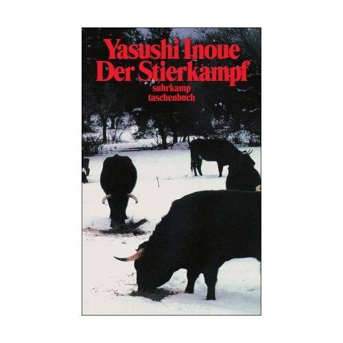 Yasushi Inoue - Der Stierkampf (suhrkamp taschenbuch) - Preis vom 11.06.2021 04:46:58 h