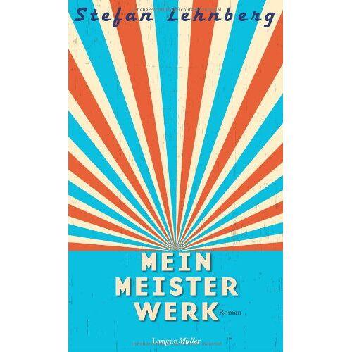 Stefan Lehnberg - Mein Meisterwerk: Roman - Preis vom 18.06.2021 04:47:54 h