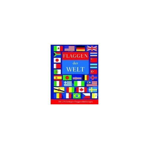 Parragon - Flaggen der Welt: Mit 270 farbigen Flaggenabbildungen - Preis vom 17.10.2021 04:57:31 h