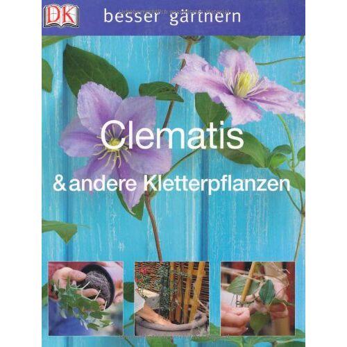 David Gardner - besser gärtnern - Clematis & andere Kletterpflanzen - Preis vom 14.06.2021 04:47:09 h