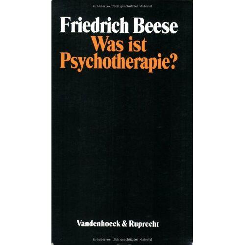 Friedrich Beese - Was ist Psychotherapie?: Ein Leitfaden für Laien zur Information über ambulante und stationäre Psychotherapie - Preis vom 24.07.2021 04:46:39 h