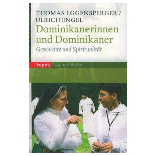 Thomas Eggensperger - Dominikanerinnen und Dominikaner: Geschichte und Spiritualität - Preis vom 08.06.2021 04:45:23 h