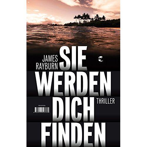 James Rayburn - Sie werden dich finden: Thriller - Preis vom 16.06.2021 04:47:02 h
