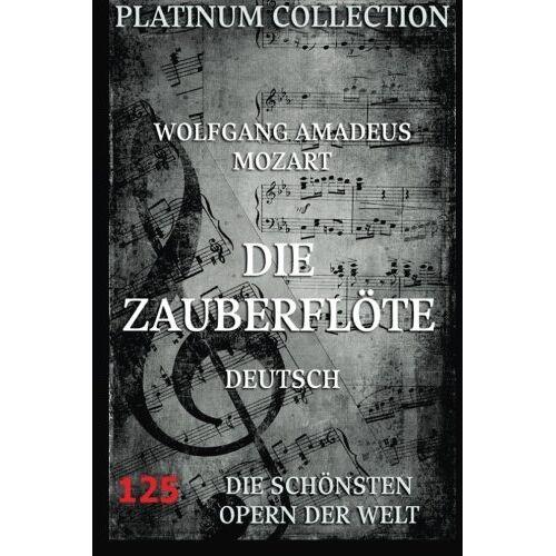 Mozart, Wolfgang Amadeus - Die Zauberflöte: Libretto und Entstehungsgeschichte - Preis vom 14.06.2021 04:47:09 h