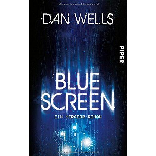 Dan Wells - Bluescreen: Ein Mirador-Roman - Preis vom 16.06.2021 04:47:02 h
