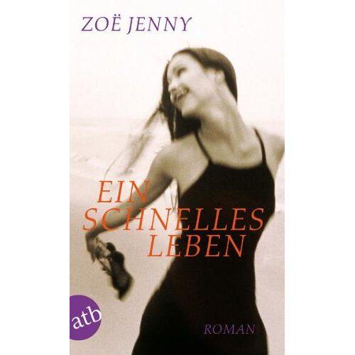 Zoe Jenny - Ein schnelles Leben: Roman - Preis vom 17.05.2021 04:44:08 h
