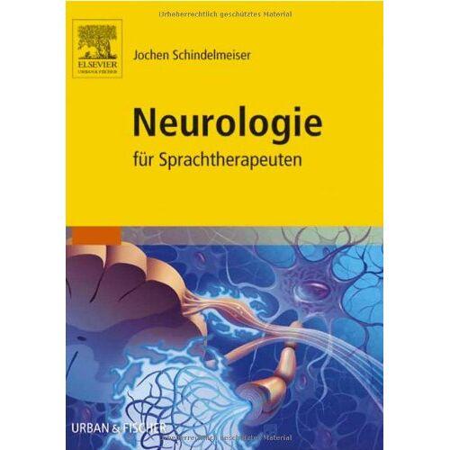 Jochen Schindelmeiser - Neurologie für Sprachtherapeuten - Preis vom 29.07.2021 04:48:49 h