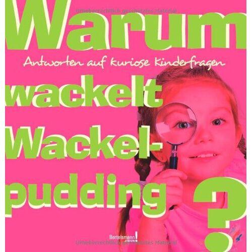Antje Kleinelümern-Depping - Warum wackelt Wackelpudding?: Antworten auf kuriose Kinderfragen - Preis vom 20.06.2021 04:47:58 h