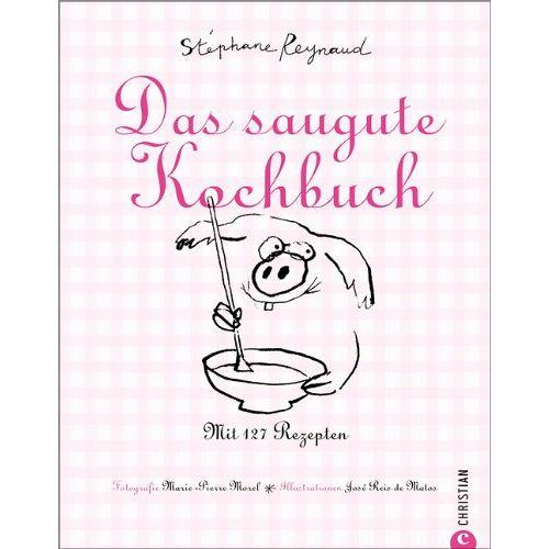 Stéphane Reynaud - Das saugute Kochbuch: Mit 127 Rezepten - Preis vom 17.05.2021 04:44:08 h