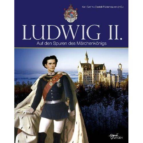 Castell-Rüdenhausen, Karl Graf zu - Ludwig II: Auf den Spuren des Märchenkönigs - Preis vom 22.06.2021 04:48:15 h