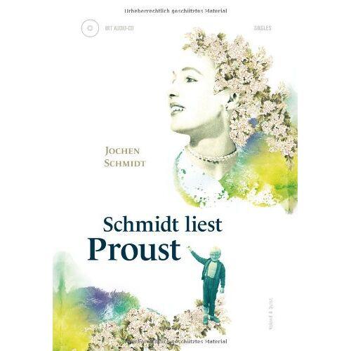 Jochen Schmidt - Schmidt liest Proust - Preis vom 20.06.2021 04:47:58 h