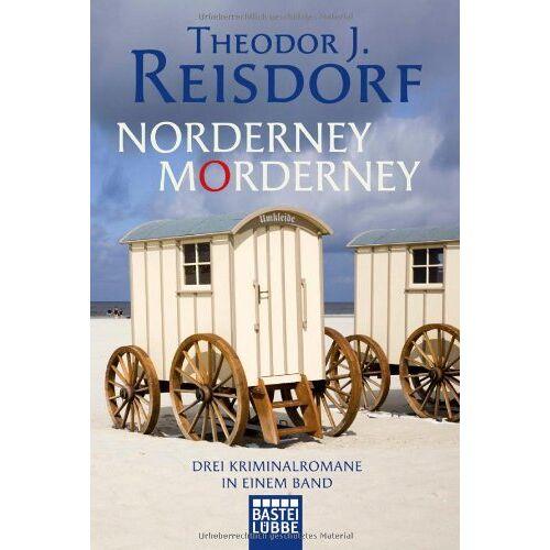 Reisdorf, Theodor J. - Norderney, Morderney: 3 Norderney-Krimis in einem Band - Preis vom 21.06.2021 04:48:19 h
