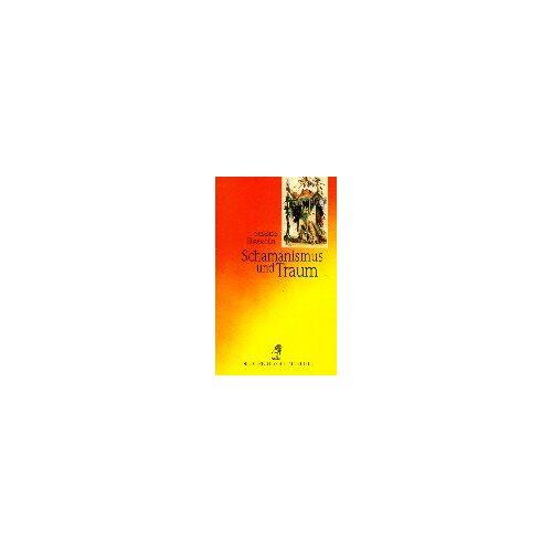 Susanne Elsensohn - Schamanismus und Traum. - Preis vom 20.10.2021 04:52:31 h