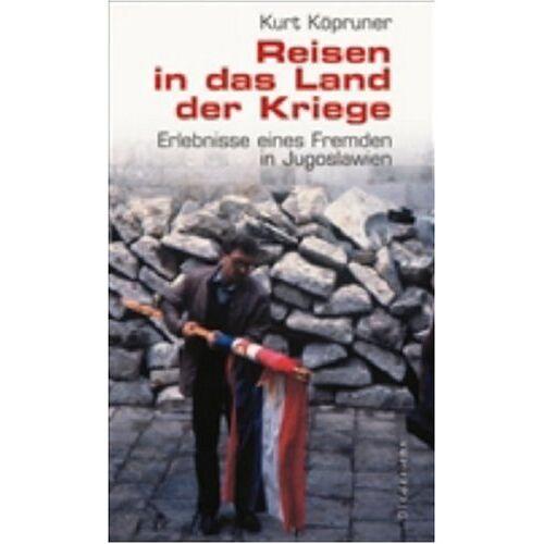 Kurt Köpruner - Reisen in das Land der Kriege. Erlebnisse eines Fremden in Jugoslawien - Preis vom 24.07.2021 04:46:39 h