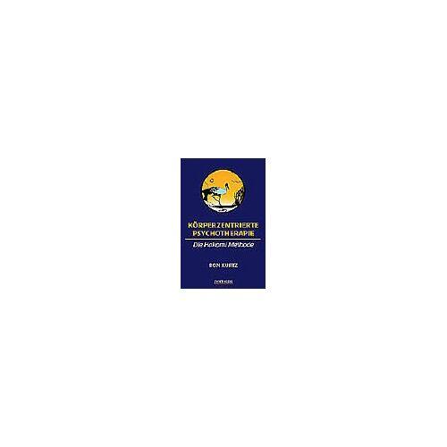 Ron Kurtz - Körperzentrierte Psychotherapie: Die Hakomi Methode - Preis vom 09.09.2021 04:54:33 h
