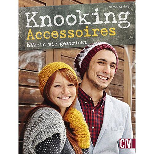 Veronika Hug - Knooking Accessoires häkeln wie gestrickt - Preis vom 12.06.2021 04:48:00 h