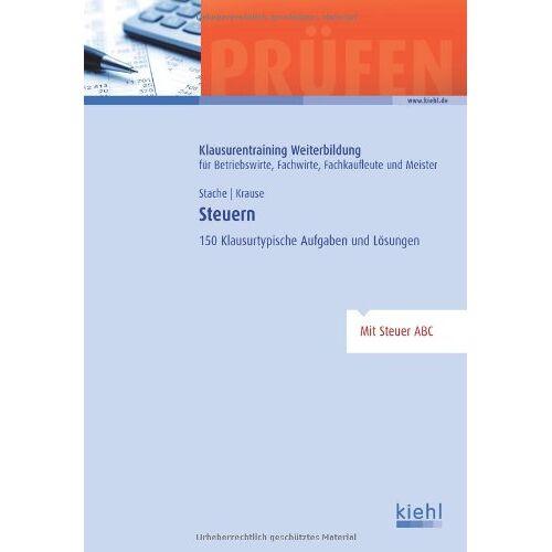 Ines Stache - Steuern: 150 Klausurtypische Aufgaben und Lösungen - Preis vom 15.06.2021 04:47:52 h
