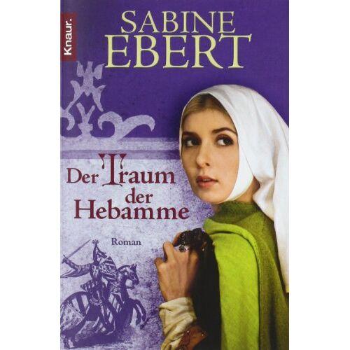 Sabine Ebert - Der Traum der Hebamme: Roman: Hebammen Saga 5 (Knaur TB) - Preis vom 09.06.2021 04:47:15 h