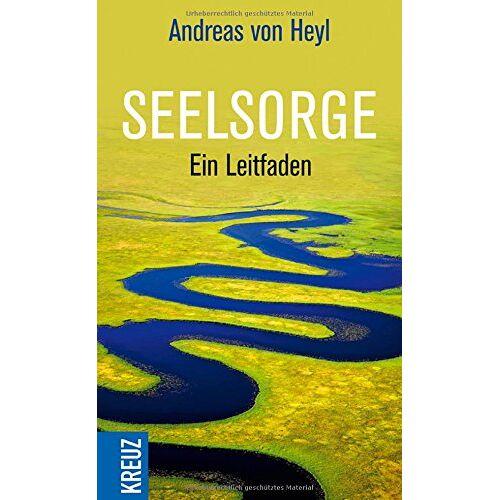 Heyl, Andreas von - Seelsorge: Ein Leitfaden - Preis vom 27.07.2021 04:46:51 h