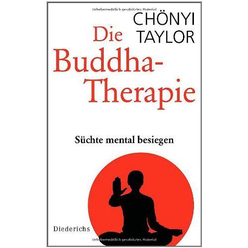 Taylor Die Buddha-Therapie: Süchte mental besiegen - Preis vom 16.06.2021 04:47:02 h