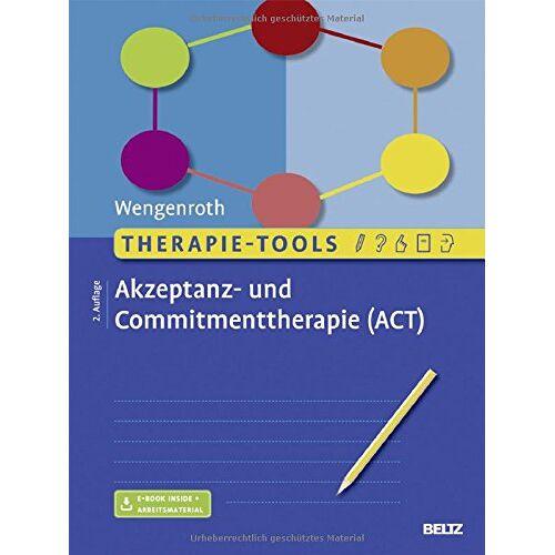 Matthias Wengenroth - Therapie-Tools Akzeptanz- und Commitmenttherapie: Mit E-Book inside und Arbeitsmaterial - Preis vom 19.06.2021 04:48:54 h