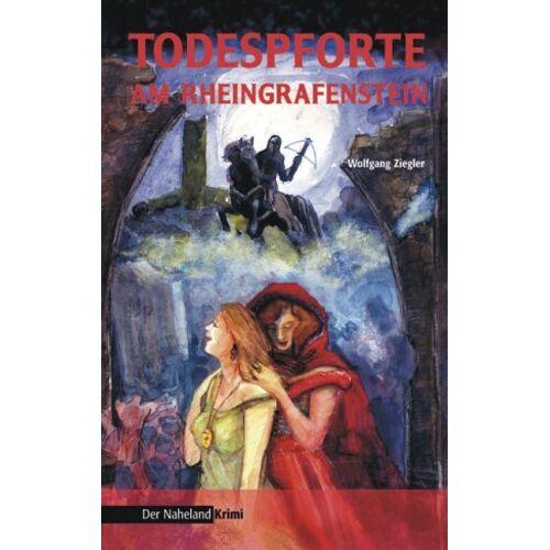 Wolfgang Ziegler - Todespforte am Rheingrafenstein. Naheland-Krimi, Band 1 - Preis vom 16.06.2021 04:47:02 h